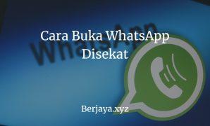 Cara Buka WhatsApp Disekat