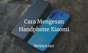 Cara Mengesan Handphone Xiaomi
