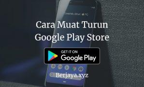 Cara Muat Turun Google Play Store