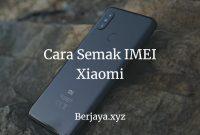 Cara Semak IMEI Xiaomi
