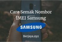 Cara Semak Nombor IMEI Samsung