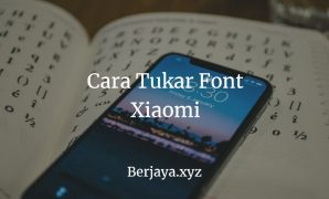 Cara Tukar Font Xiaomi