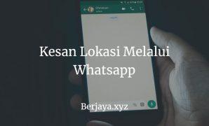 Kesan Lokasi Melalui Whatsapp