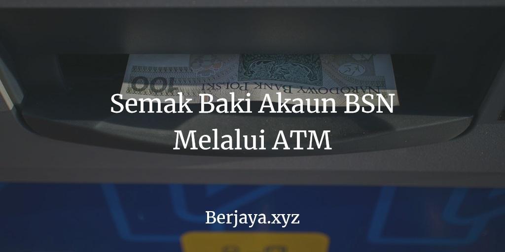 Semak Baki Akaun BSN Melalui ATM