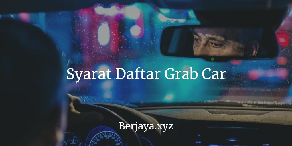 Syarat Daftar Grab Car