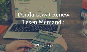 Denda Lewat Renew Lesen Memandu