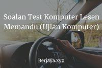 Soalan Test Komputer Lesen Memandu