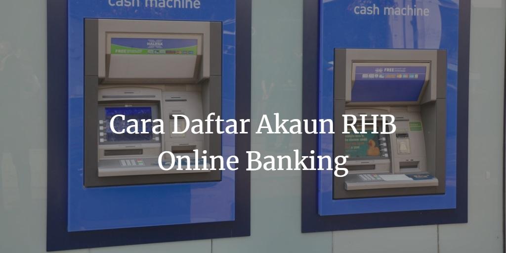 Cara Daftar Akaun RHB Online Banking