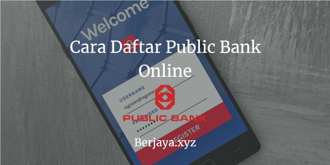 Cara Daftar Public Bank Online