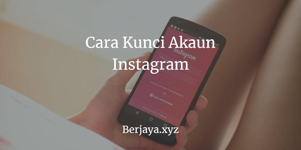 Cara Kunci Akaun Instagram
