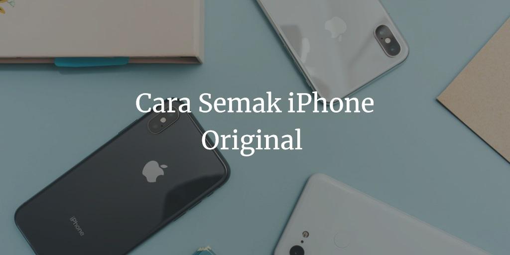 Cara Semak iPhone Original