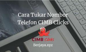 Cara Tukar Nombor Telefon CIMB Clicks