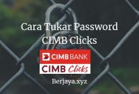 Cara Tukar Password CIMB Clicks