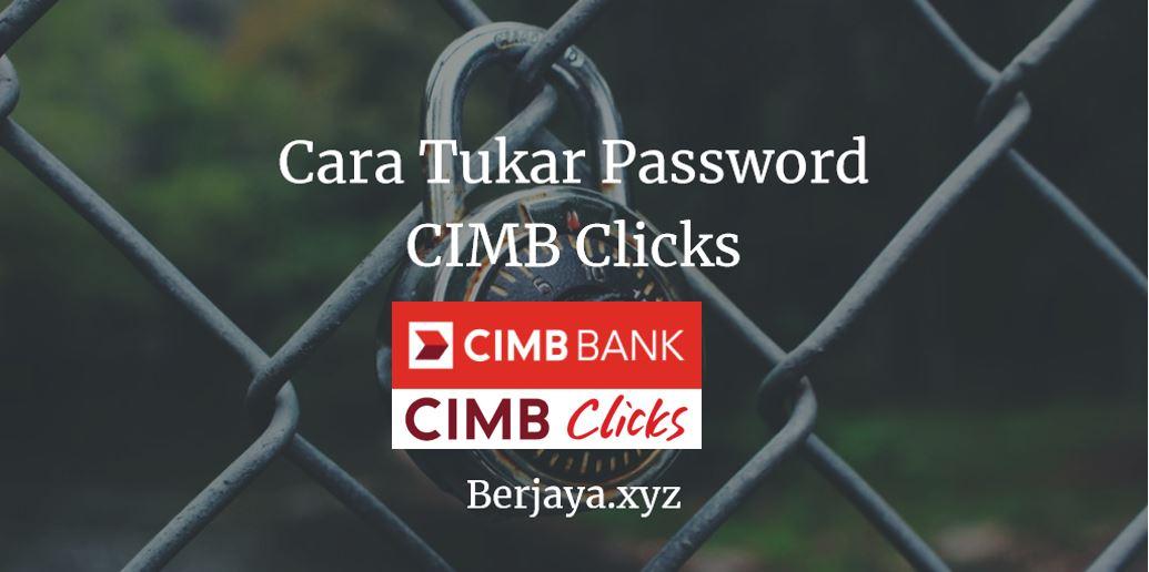 Cara Tukar Password CIMB Clicks
