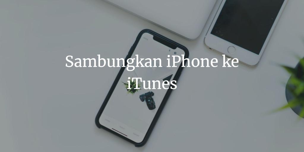 Sambungkan iPhone ke iTunes