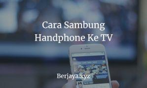 Cara Sambung Handphone Ke TV