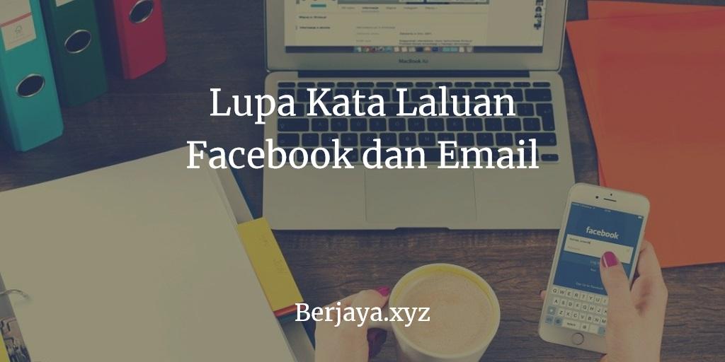 Lupa Kata Laluan Facebook dan Email