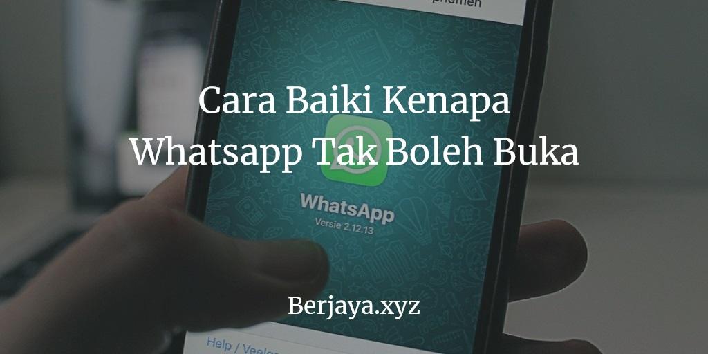 Kenapa Whatsapp Tak Boleh Buka