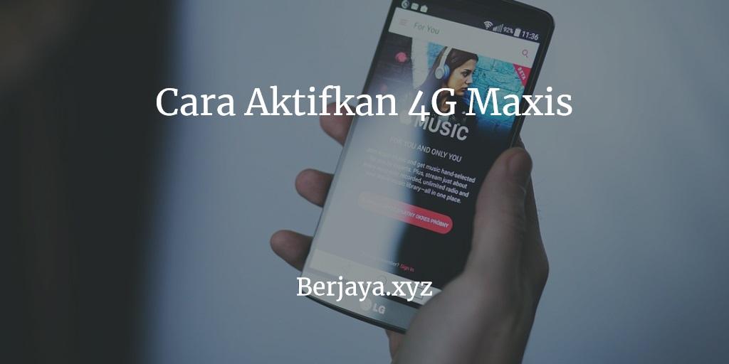 Cara Aktifkan 4G Maxis