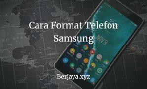 Cara Format Telefon Samsung