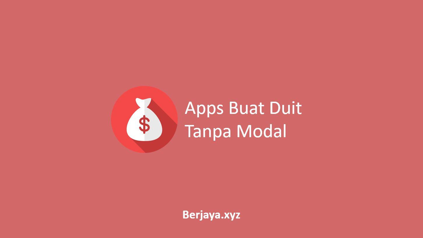 Apps Buat Duit Tanpa Modal