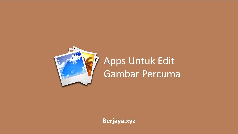 Apps Untuk Edit Gambar