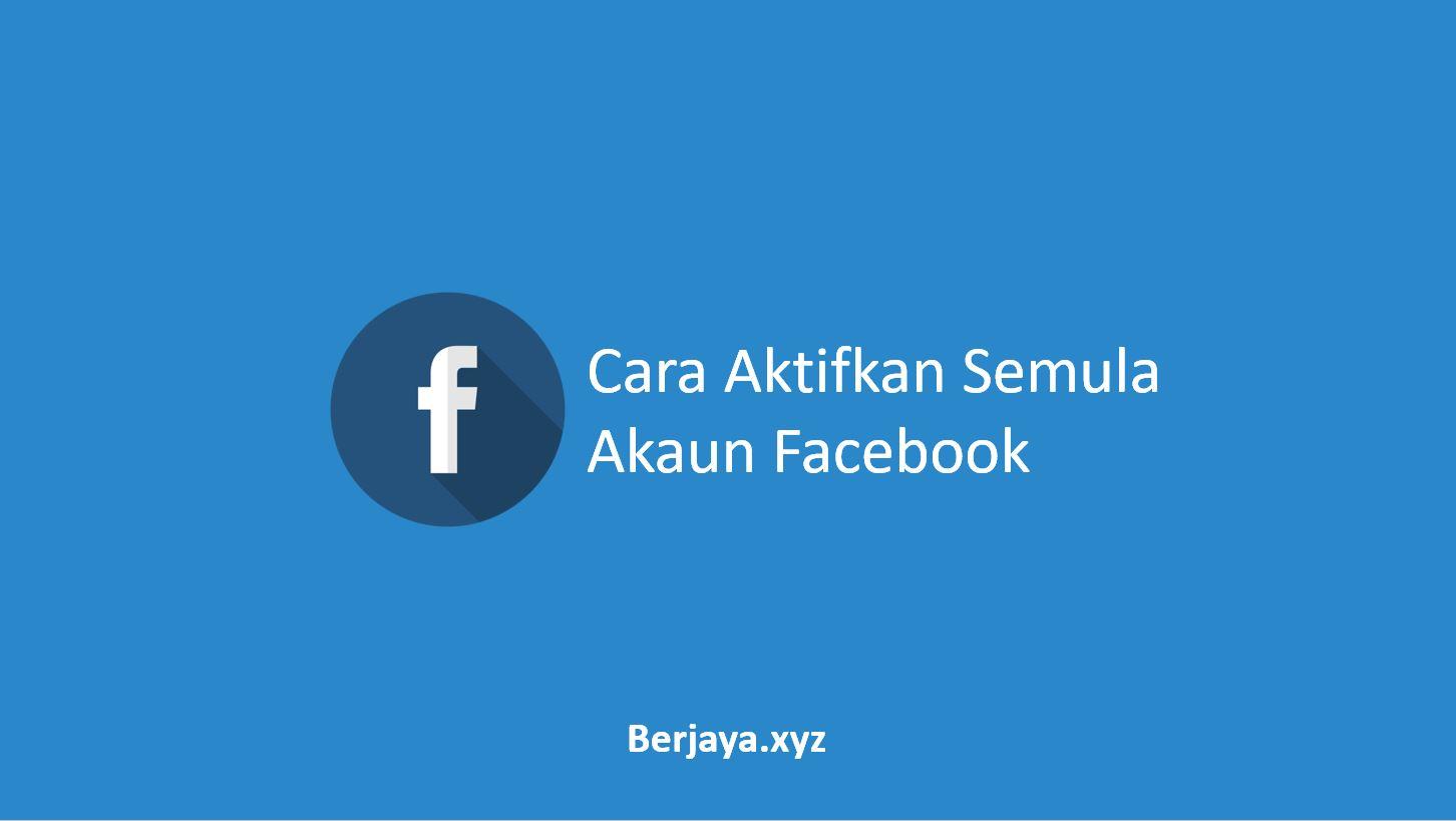 Cara Aktifkan Semula Akaun Facebook
