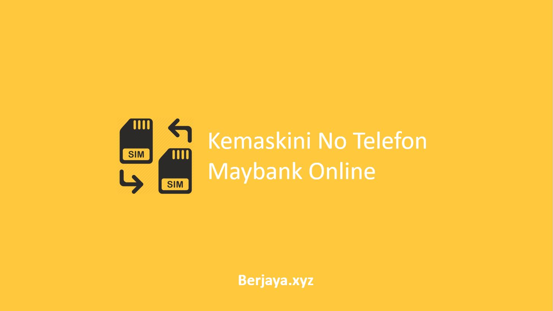 Kemaskini No Telefon Maybank Online