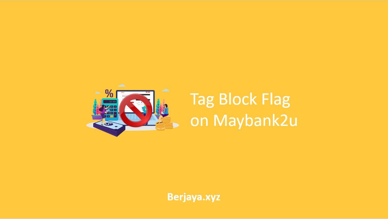 Tag Block Flag on Maybank2u