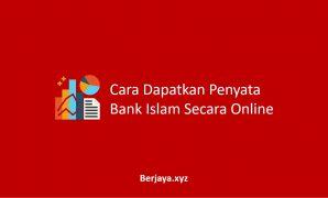 Cara Dapatkan Penyata Bank Islam