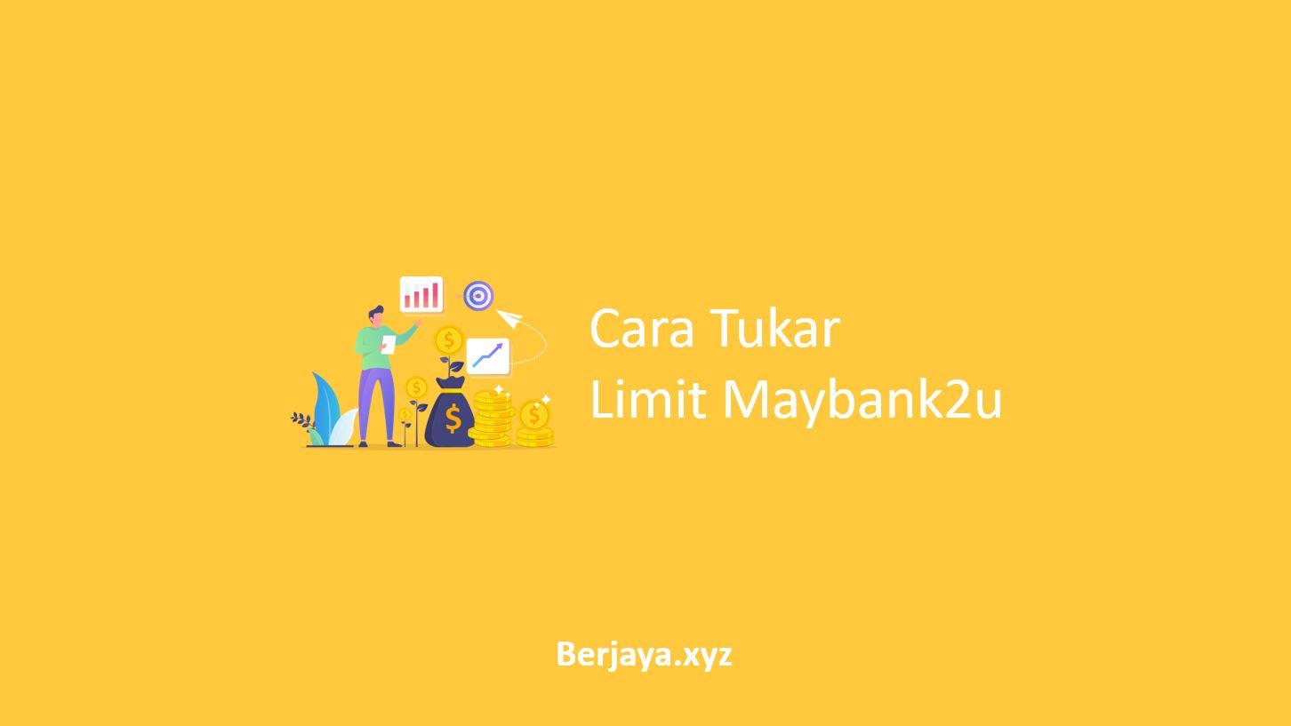 Cara Tukar Limit Maybank2u