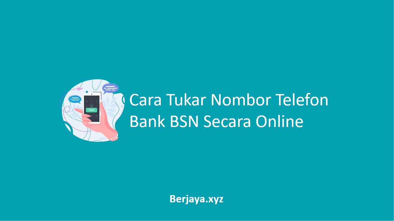 Cara Tukar Nombor Telefon Bank BSN Secara Online